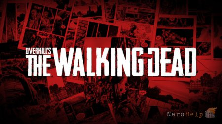 OVERKILL's The Walking Dead новая игра во вселенной The Walking Dead