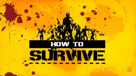 Обзор How To Survive