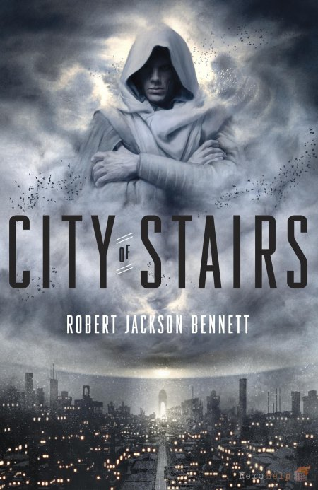 City of Stairs - Robert Jackson Bennett