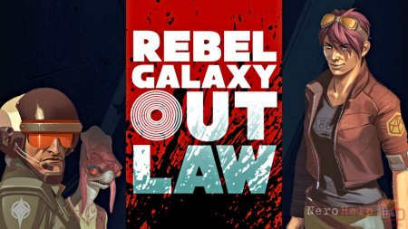Обзор Rebel Galaxy Outlaw
